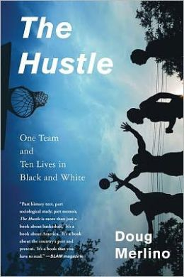 The Hustle: One Team and Ten Lives in Black and White