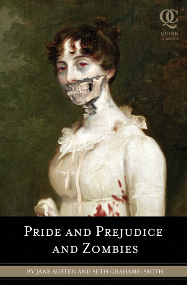 Pride and Prejudice and Zombies: The Classic Regency Romance