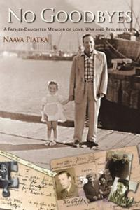 No Goodbyes: A Father-Daughter Memoir of Love, War and Resurrection