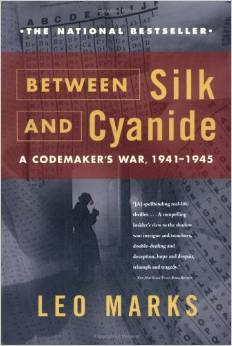 Between Silk and Cyanide:  A Codemakers War, 1941 - 1945
