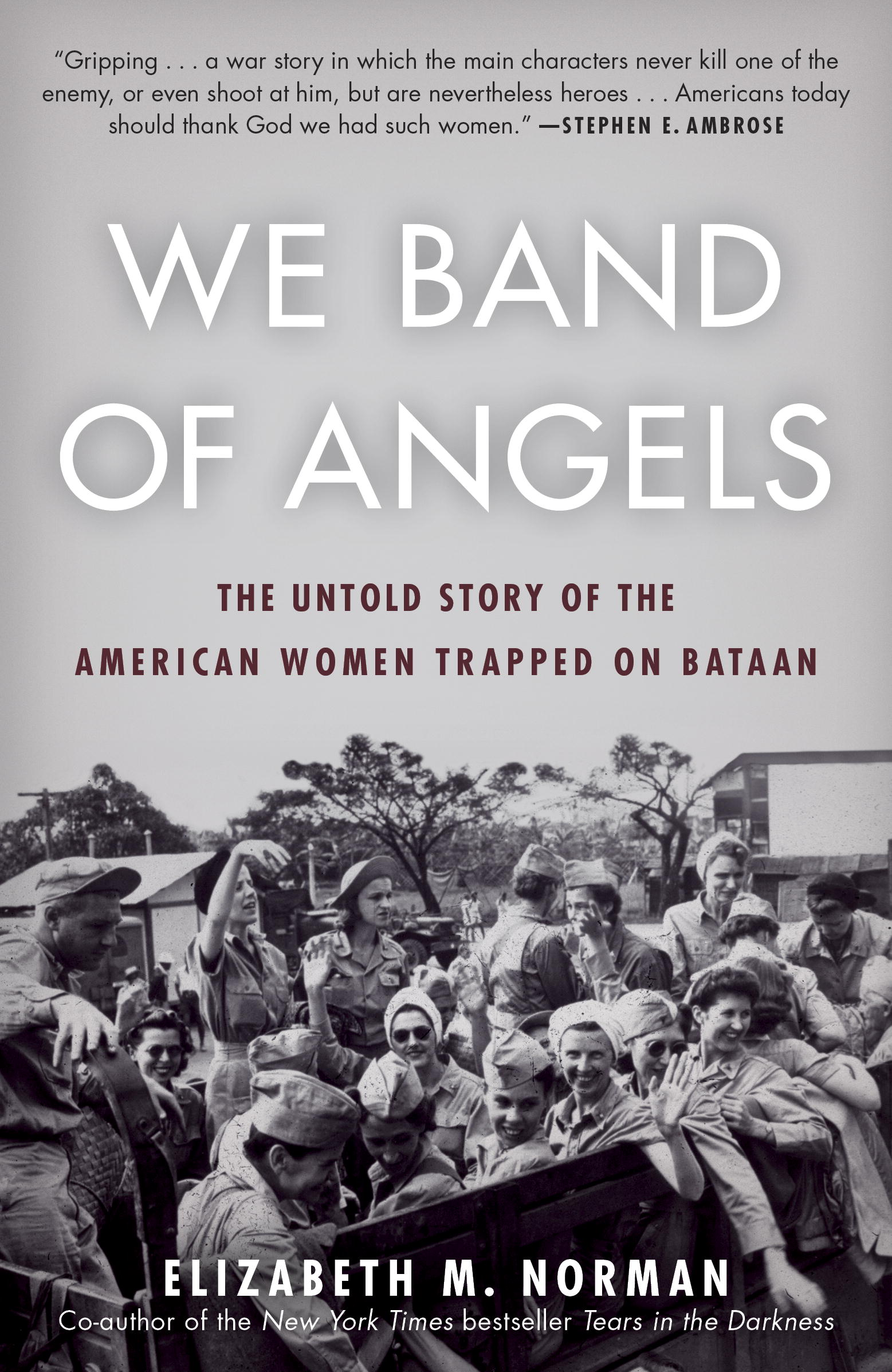We Band of Angels: The Untold Story of the Women Trapped on Bataan