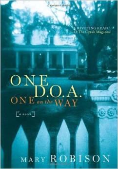 One D.O.A., One on the Way: A Novel
