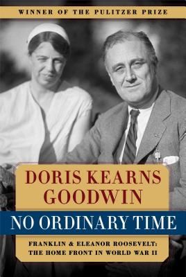 No Ordinary Time: Franklin and Eleanor Roosevelt: The Home Front During World War II