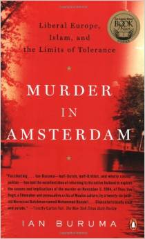 Murder in Amsterdam: Liberal Europe, Islam, and the Limits of Tolerance