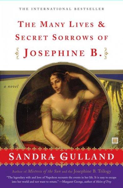 The Many Lives & Secret Sorrows of Josephine B.