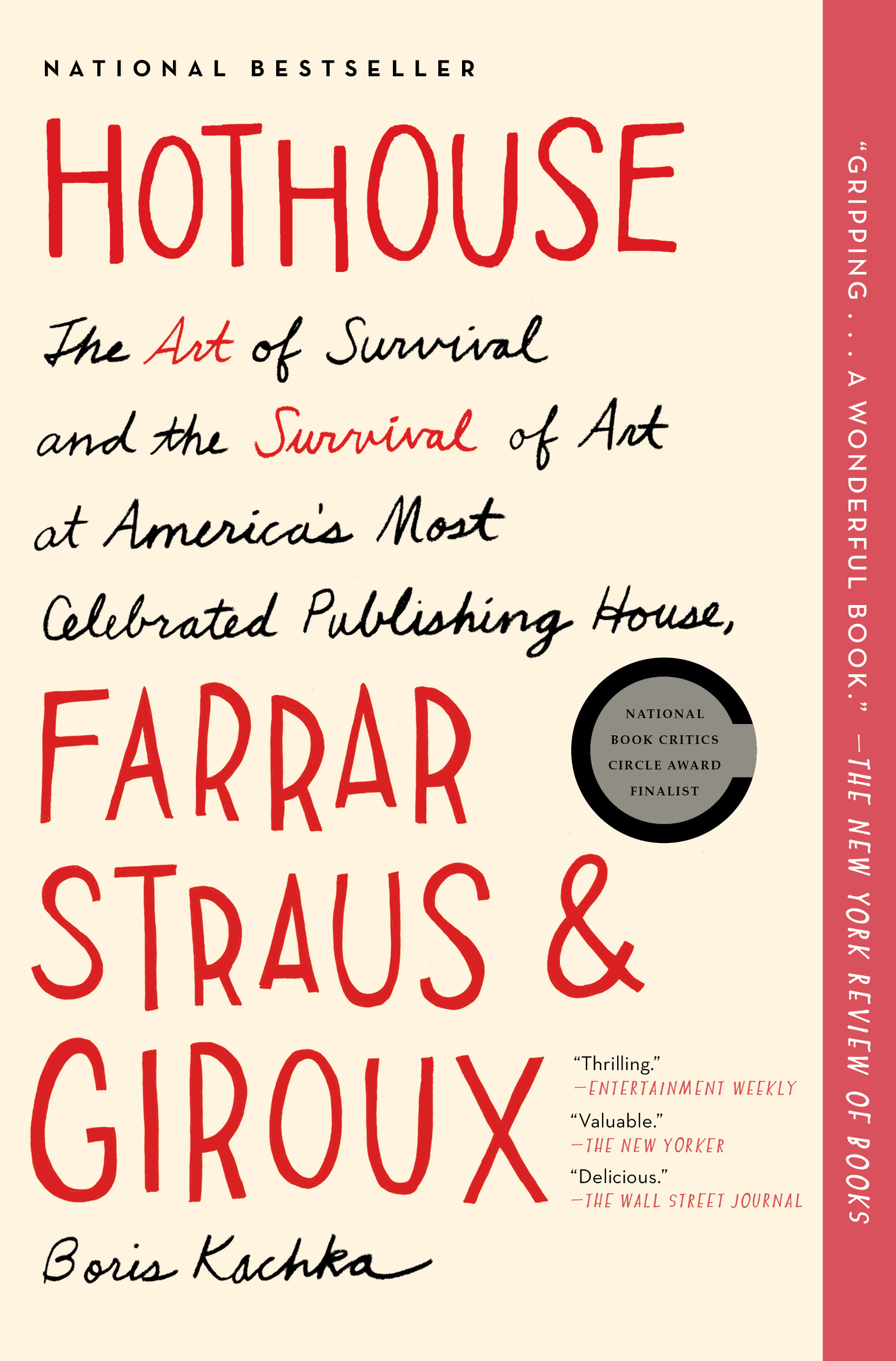 Hothouse The Art of Survival and the Survival of Art at America's Most Celebrated Publishing House, Farrar, Straus, and Giroux