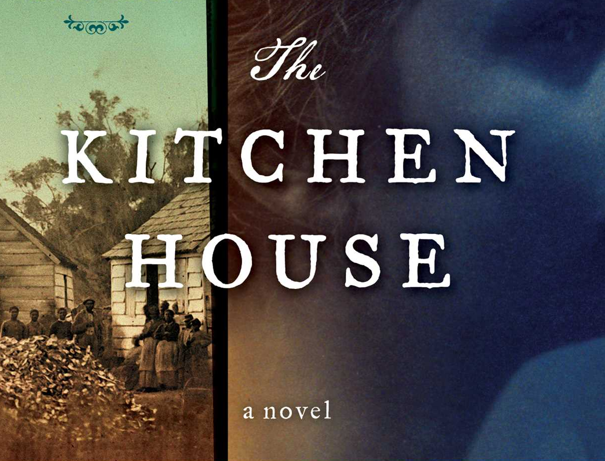Kitchen House Book A Riveting Book Club Favorite That Became A Bestseller  Off The Shelf