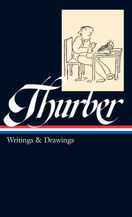 James Thurber: Writings & Drawings