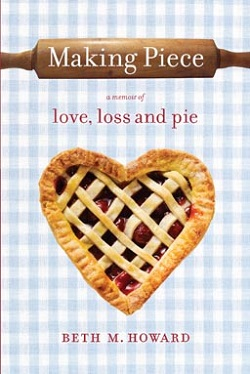 Making Piece: A Memoir of Love, Loss and Pie