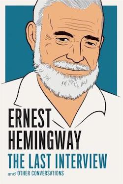 Ernest Hemingway: The Last Interview
