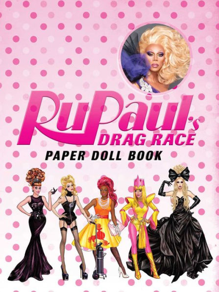 RuPaul's Drag Race: Paper Doll Book