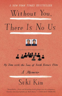 Without You, There Is No Us : Undercover Among the Sons of North Korea's Elite