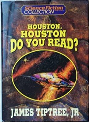 Houston, Houston, Do You Read?